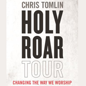 03/15 Chris Tomlin: HOLY ROAR TOUR