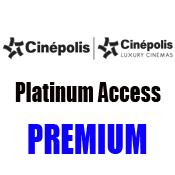 Cinépolis PREMIUM Platinum Access