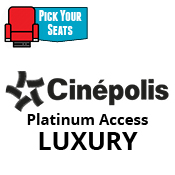 CINÉPOLIS LUXURY PLATINUM ACCESS